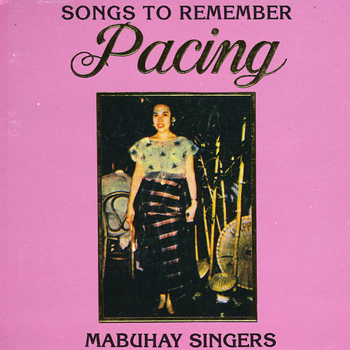Pacing by Mabuhay Singers