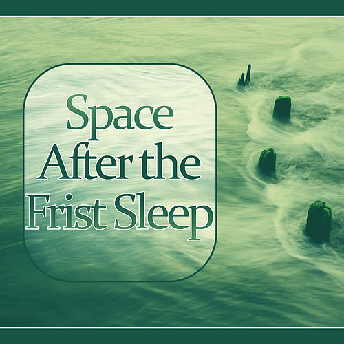Space After the Frist Sleep - Sleep Meditation Music    by