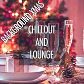 Background Xmas: Chillout and Lounge Background Music to Soothe Clients and Customers during Winter and Christmas Time by Christmas Songs