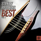 Stanley Brothers Best, Vol. 4 von The Stanley Brothers