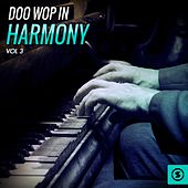 Doo Wop in Harmony, Vol. 3 by Various Artists