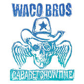 Cabaret Showtime de Waco Brothers