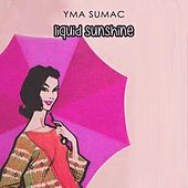 Liquid Sunshine von Yma Sumac