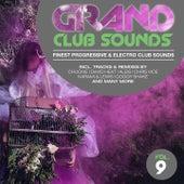 Grand Club Sounds - Finest Progressive & Electro Club Sounds, Vol. 9 von Various Artists