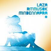 Laza Ritmusok Mindennapra (The Finest Lounge and Downtempo Drops from Budapest) de Various Artists