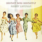 Bright And Brightly by Abbey Lincoln