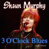 3 O'Clock Blues by Shaun Murphy