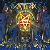 For All Kings de Anthrax