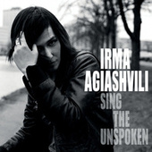 Sing The Unspoken by Irma Agiashvili