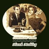 Common Time von Hank Mobley