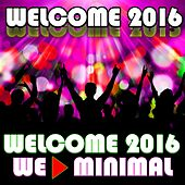 Welcome 2016 We Minimal von Various Artists