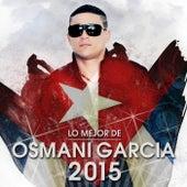Lo Mejor de Osmani Garcia 2015 de Osmani Garcia