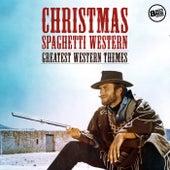 Christmas Spaghetti Western - Greatest Western Themes di Ennio Morricone