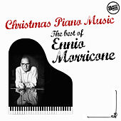 Christmas Piano Music - The Best of Ennio Morricone by Ennio Morricone