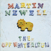 The Off White Album by Martin Newell