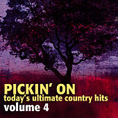 Pickin on Today's Ultimate Country Hits Vol. 4 by Pickin' On