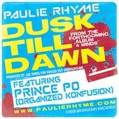 Dusk Till Dawn by Paulie Rhyme