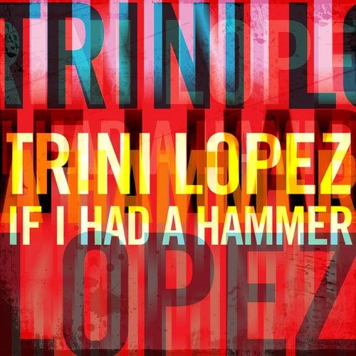 Trini Lopez - If I Had a Hammer by Trini Lopez