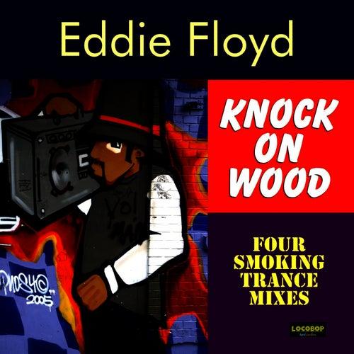 Knock On Wood by Eddie Floyd