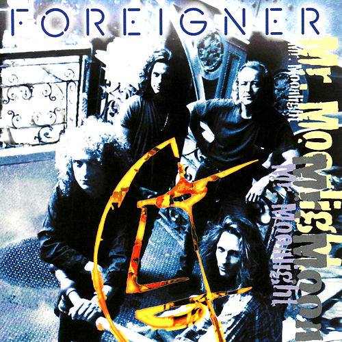 Mr. Moonlight by Foreigner