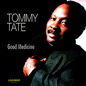 Good Medicine by Tommy Tate