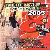MERENGUE Pa' La Calle 2005 de Various Artists