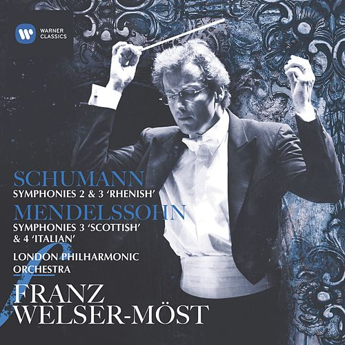 Schumann & Mendelssohn: Symphonies by Franz Welser-Möst