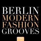 Berlin Modern Fashion Grooves von Various Artists