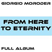 From Here to Eternity / Faster Than the Speed of Love / Lost Angeles / Utopia - Me Giorgio / From Here to Eternity Reprise / First Hand Experience in Second Hand Love / I'm Left, You're Right, She's Gone / Too Hot to Handle von Giorgio Moroder