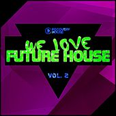 We Love Future House, Vol. 2 von Various Artists