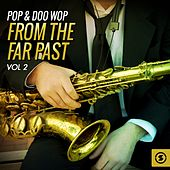 Pop & Doo Wop from the Far Past, Vol. 2 de Various Artists