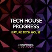 Tech House Progress (Future Tech House) by Various Artists