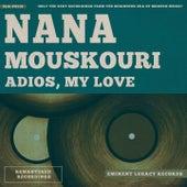 Adios, My Love von Nana Mouskouri