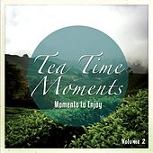 Tea Time Moments, Vol. 2 (Joyful & Relaxing Music) de Various Artists