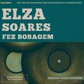 Fez Bobagem de Elza Soares