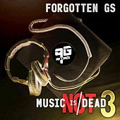 Music is Not Dead Vol. 3: Forgotten Gs by Various Artists