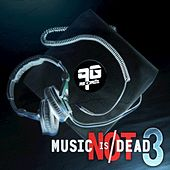 Music is Not Dead Vol. 3 by Various Artists