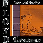 Your Last Goodbye by Floyd Cramer