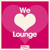 We Love Lounge von Various Artists