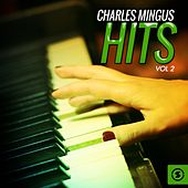 Charles Mingus Hits, Vol. 2 by Charles Mingus