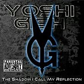 The Shadow I Call My Reflection by Yoshi Gish