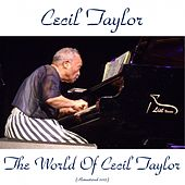 The World of Cecil Taylor (Remastered 2015) von Cecil Taylor