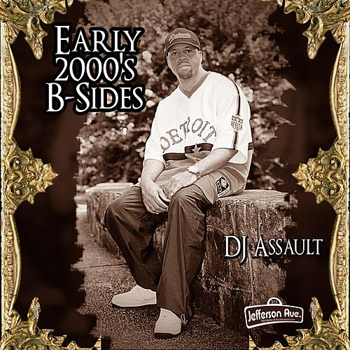 Early 2000's B-Sides by DJ Assault