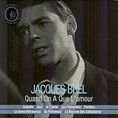 Quand on a que l'amour by Jacques Brel