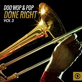 Doo Wop & Pop Done Right, Vol. 3 de Various Artists
