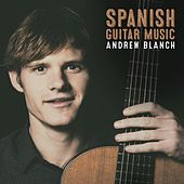 Spanish Guitar Music by Andrew Blanch