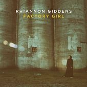 Factory Girl by Rhiannon Giddens