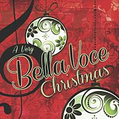A Very Bella Voce Christmas de Bella Voce