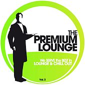 The Premium Lounge, Vol. 2 - We Serve the Best in Lounge & Chill by Various Artists