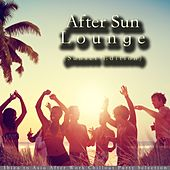After Sun Lounge (Sunset Edition) (Ibiza to Asia After Work Chillout Party Selection) von Various Artists